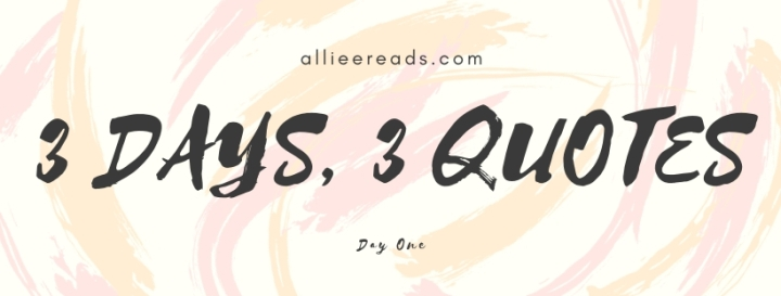 TAG: 3 Days, 3 Quotes – Day One