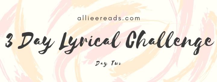 TAG: 3 Day Lyrical Challenge – DayTwo