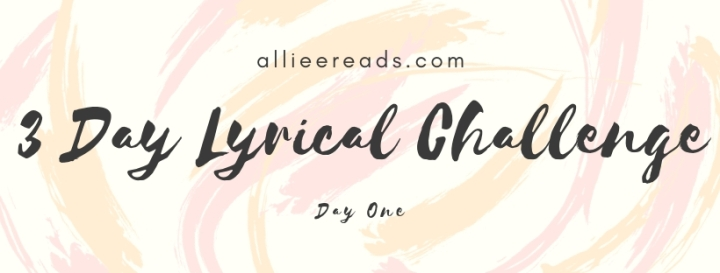 TAG: 3 Day Lyrical Challenge – Day One