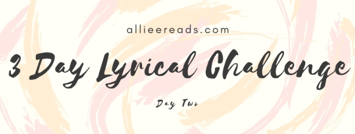 TAG: 3 Day Lyrical Challenge – Day Three