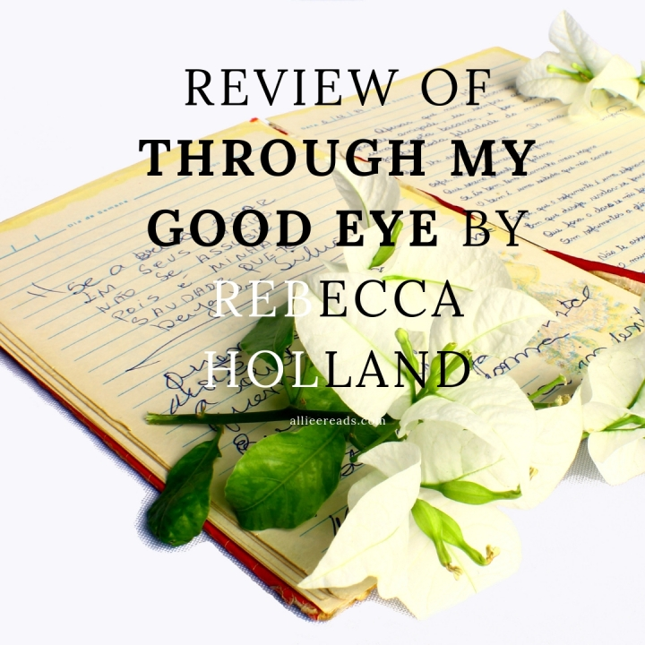 POETRY #REVIEW of Through My Good Eye: A Memoir in Verse by Rebecca Holland #poetry #empowerment #faith
