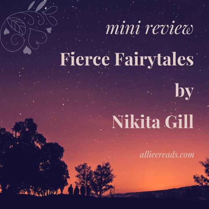 POETRY #REVIEW of Fierce Fairytales: Poems and Stories to Stir Your Soul by Nikita Gill #poetry #feminism #empowerment #minireview