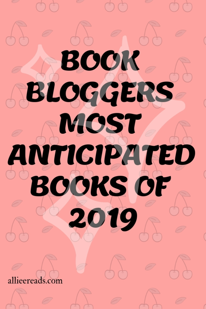 BOOK BLOGGERS' MOST ANTICIPATED BOOKS OF 2019: PartTwo