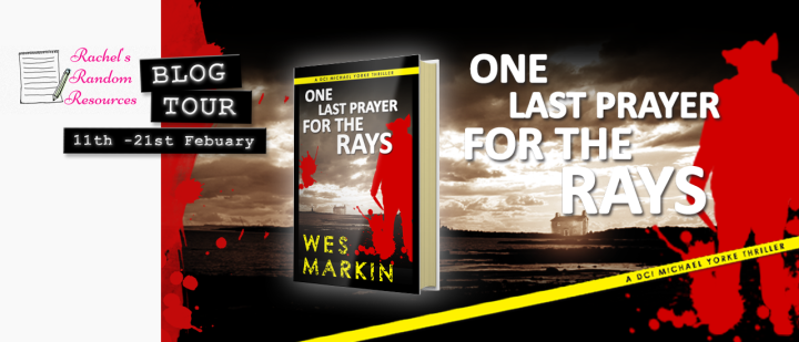 !BLOG TOUR! #REVIEW of NEW CRIME THRILLER 'ONE LAST PRAYER FOR THE RAYS' by Wes Markin