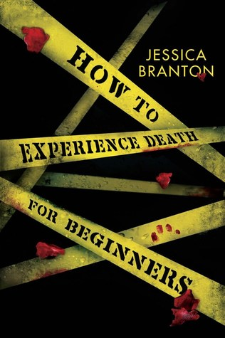 YA #REVIEW of HOW TO EXPERIENCE DEATH FOR BEGINNERS by JessicaBranton