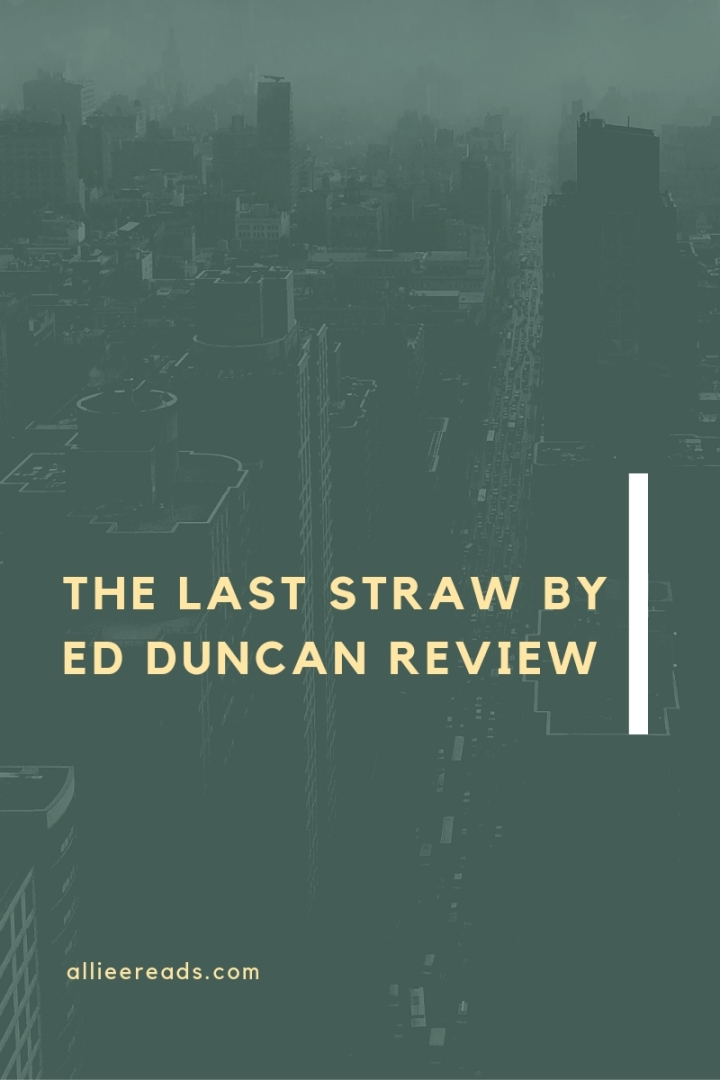FICTION #REVIEW of THE LAST STRAW by ED DUNCAN!!