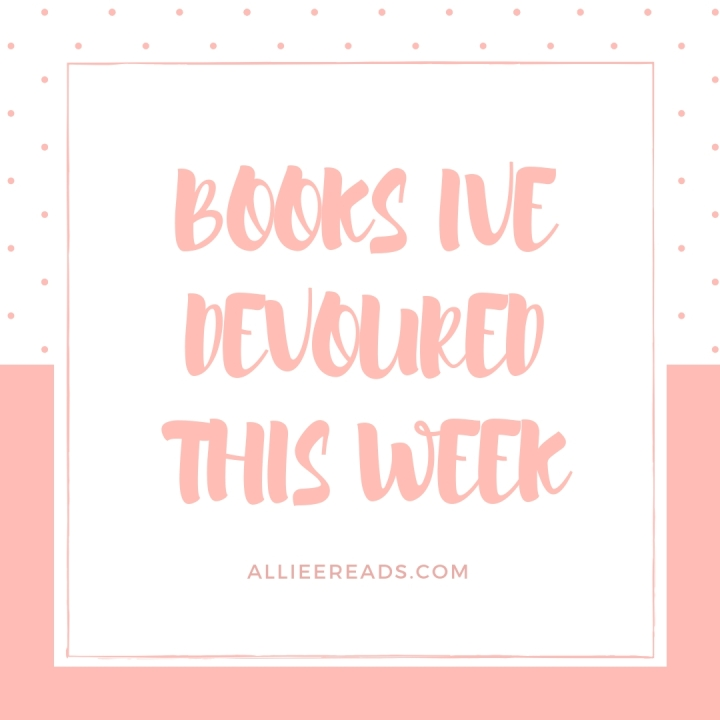 WEEKLY ROUND UP OF THE BOOKISH GOODNESS I HAVE READ