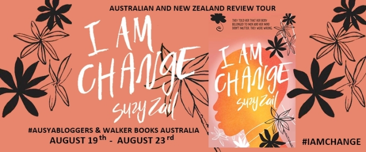 BLOG TOUR for I AM CHANGE by SUZY ZAIL (AKA. LET ME SCREAM AT YOU FOR 800 WORDS)