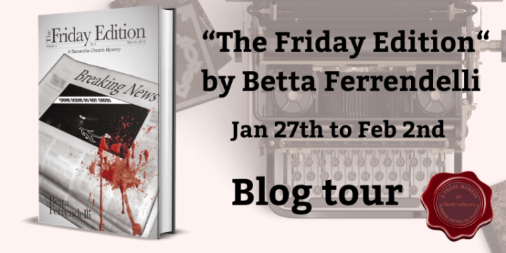 #TheWriteReads BLOG TOUR of THE FRIDAY EDITION by Betta Ferrendelli