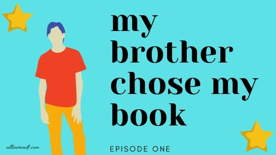 My brother chose my book: episode one.