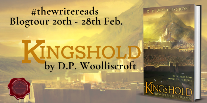 BLOG TOUR #REVIEW of KINGSHOLD by D.P. Wooliscroft #thewritereads