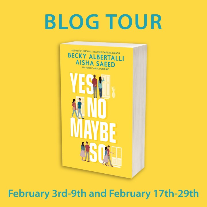 BLOG TOUR #REVIEW for YES NO MAYBE SO by Becky Albertalli and Aisha Saeed