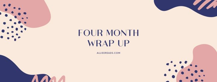 Four Month Wrap Up *whoopsies*: August Edition
